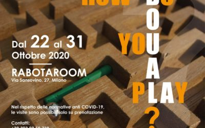 "La seconda tappa della mostra ""HOW DO YOU PLAY?"""